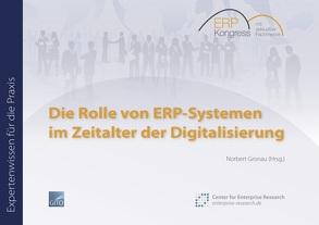 Die Rolle von ERP-Systemen im Zeitalter der Digitalisierung (E-Book) von Gronau,  Norbert