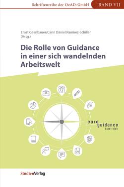 Die Rolle von Guidance in einer sich wandelnden Arbeitswelt von Dániel Ramírez-Schiller,  Carin, Gesslbauer,  Ernst