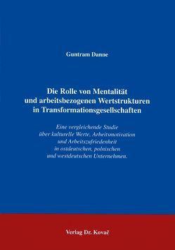 Die Rolle von Mentalität und arbeitsbezogenen Wertstrukturen in Transformationsgesellschaften von Danne,  Guntram