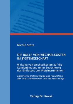 Die Rolle von Wechselkosten im Systemgeschäft von Stotz,  Nicole