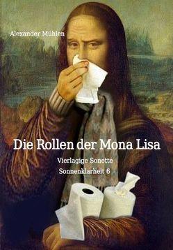 Die Rollen der Mona Lisa von Mühlen,  Alexander