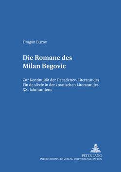 Die Romane des Milan Begović von Buzov,  Dragan