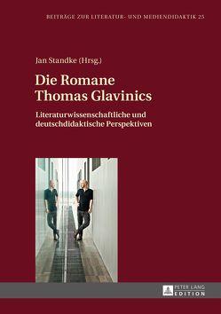 Die Romane Thomas Glavinics von Standke,  Jan