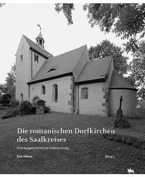 Die romanischen Dorfkirchen des Saalkreises von Höhne,  Dirk, Rüber-Schütte,  Elisabeth