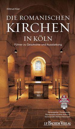 Die romanischen Kirchen in Köln von Kier,  Hiltrud