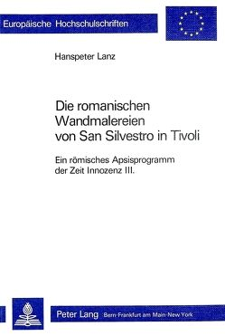 Die romanischen Wandmalereien von San Silvestro in Tivoli von Lanz,  Hanspeter