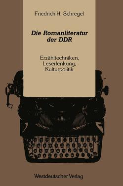 Die Romanliteratur der DDR von Schregel,  Friedrich-Hermann