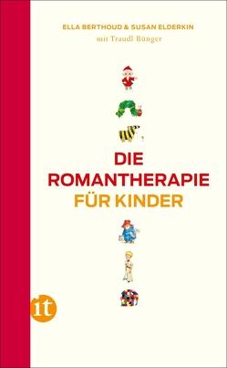 Die Romantherapie für Kinder von Bendel,  Katja, Berthoud,  Ella, Bünger,  Traudl, Elderkin,  Susan, Riesselmann,  Kirsten