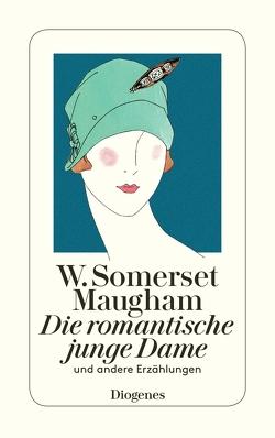 Die romantische junge Dame von Maugham,  W. Somerset, Mayer,  Helene, Mertz,  Claudia, Mertz,  Wolfgang, Teichmann,  Wulf, Torberg,  Friedrich, Zoff,  Mimi