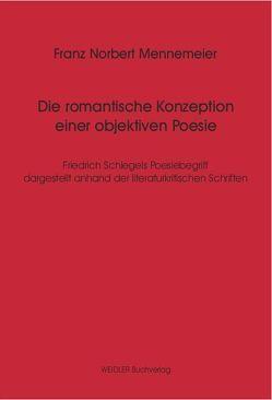 Die romantische Konzeption einer objektiven Poesie von Mennemeier,  Franz N