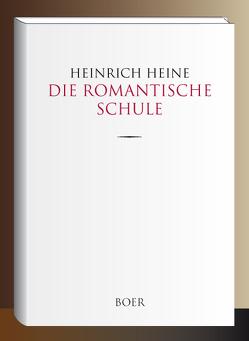 Die romantische Schule von Heine,  Heinrich
