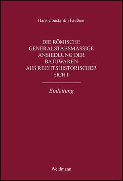 Die römische generalstabsmäßige Ansiedlung der Bajuwaren aus rechtshistorischer Sicht. Einleitung. von Faußner,  Hans Constantin