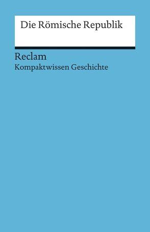 Die römische Republik von Henke-Bockschatz,  Gerhard, Schulz,  Raimund