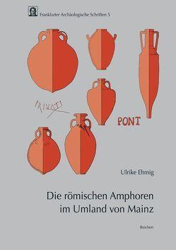 Die römischen Amphoren im Umland von Mainz von Ehmig,  Ulrike