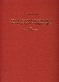 Die römischen Skulpturen von Caesarea Mauretaniae von Alexandridis,  Annetta, Dimas,  Stephanie, Kleinefenn,  Florian, Landwehr,  Christa, Trillmilch,  Walter