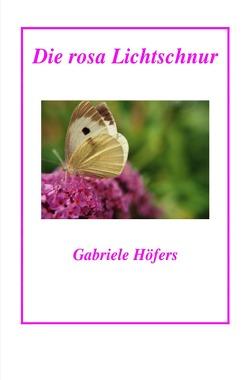 Die rosa Lichtschnur von Höfers,  Gabriele