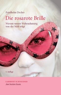 Die rosarote Brille von Decher,  Friedhelm