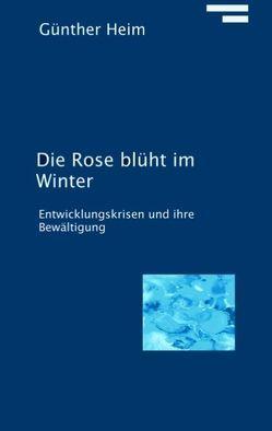 Die Rose blüht im Winter von Heim,  Günther