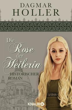 Die Rose der Heilerin von Holler,  Dagmar