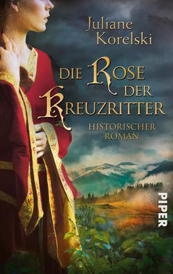 Die Rose der Kreuzritter von Korelski,  Juliane