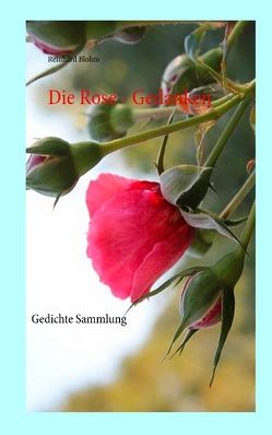 Die Rose – Gedanken von Blohm,  Reinhard