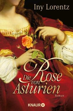 Die Rose von Asturien von Lorentz,  Iny