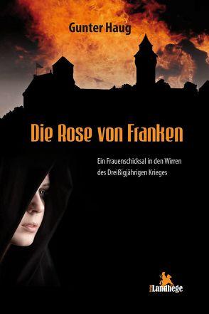 Die Rose von Franken von Haug,  Gunter