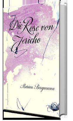Die Rose von Jericho von Bergmann,  Marion