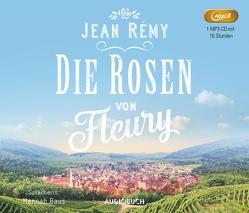Die Rosen von Fleury von Baus,  Hannah, Rémy,  Jean