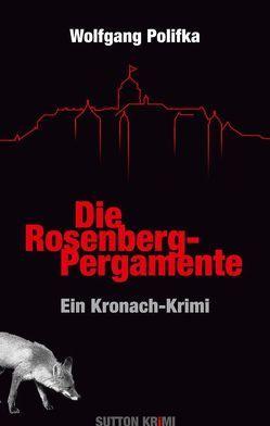 Die Rosenberg-Pergamente von Polifka,  Wolfgang