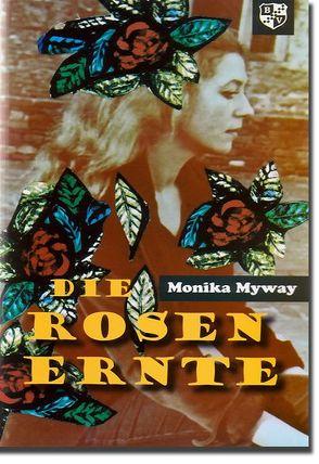 Die Rosenernte von Myway,  Monika