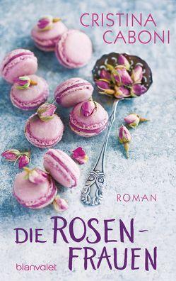 Die Rosenfrauen von Caboni,  Cristina, Ickler,  Ingrid