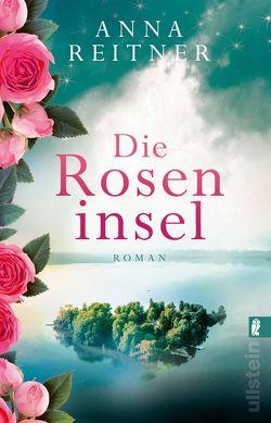 Die Roseninsel von Reitner,  Anna