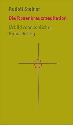 Die Rosenkreuzmeditation von Haid,  Christiane, Steiner,  Rudolf