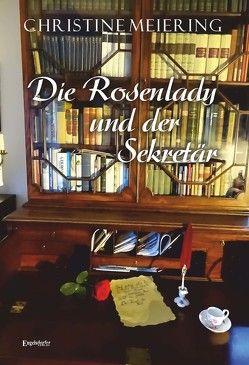 Die Rosenlady und der Sekretär von Meiering,  Christine