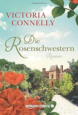 Die Rosenschwestern von Connelly,  Victoria, Rodriguez,  Christina