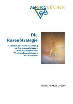 Die Rosenstrategie von Gruber,  Willibald J, Neff,  Maximilian