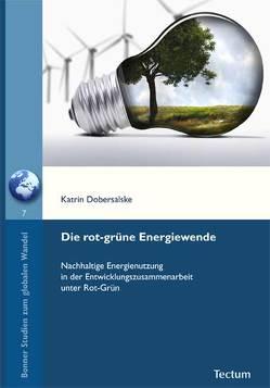 Die rot-grüne Energiewende von Dobersalske,  Katrin, Hilz,  Wolfram