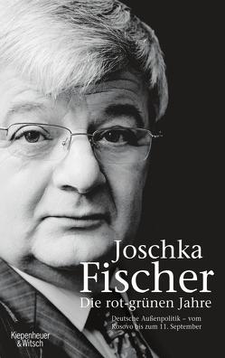 Die rot-grünen Jahre von Fischer,  Joschka