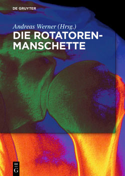 Die Rotatorenmanschette von Werner,  Andreas
