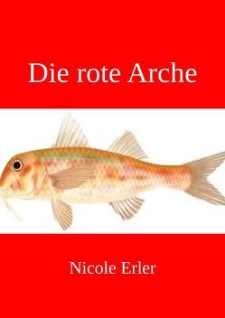 Die rote Arche von Erler,  Nicole