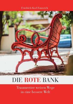 Die rote Bank / Die rote Bank – erweitert von Emmrich,  Friedrich-Karl