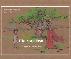 Die rote Frau von Schatzmayr,  Adriana, Stubenschrott,  Martina