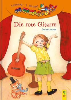 LESEZUG/1. Klasse: Die rote Gitarre von Jatzek,  Gerald, Kretschmann,  Moidi