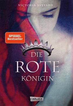 Die rote Königin (Die Farben des Blutes 1) von Aveyard,  Victoria, Schmitz,  Birgit