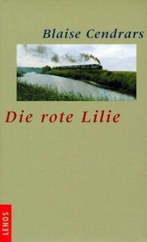 Die rote Lilie von Burri,  Peter, Cendrars,  Blaise, Waeckerlin Induni,  Giò