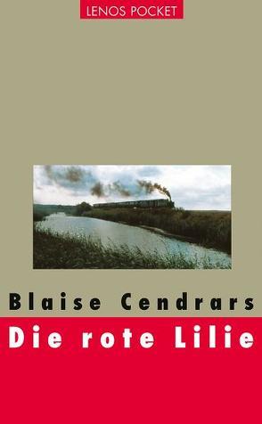 Die rote Lilie von Cendrars,  Blaise, Waeckerlin Induni,  Giò