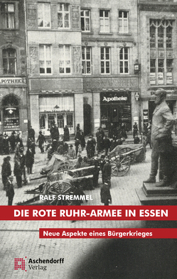 Die rote Ruhr-Armee in Essen von Stremmel,  Ralf