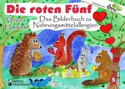 Die roten Fünf – Das Bilderbuch zu Nahrungsmittelallergien. Für alle Kinder, die einen einzigartigen Körper haben. (Empfohlen vom DAAB – Deutscher Allergie- und Asthmabund e.V.) von Herleth,  Verena
