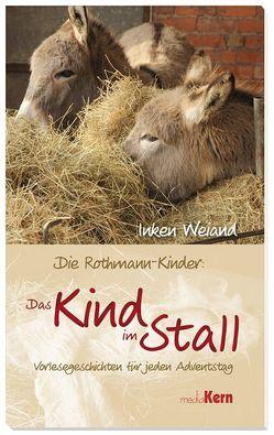 Die Rothmann-Kinder: Das Kind im Stall von Weiand,  Inken